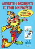 Alfabetu-l deslusesti cu eroii din povesti!/Horia Crisan