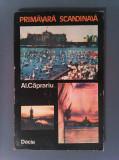 Cumpara ieftin PRIMĂVARĂ SCANDINAVĂ: FINLANDA, LAPONIA, SUEDIA - AL. CĂPRARIU, 1980