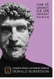 Cum sa gandesti ca un imparat roman | Donald Robertson, Seneca