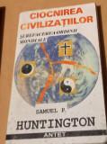 CIOCNIREA CIVILIZAŢIILOR Samuel P. Huntington