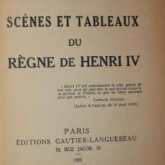 SCENES ET TABLEAUX DU REGNE DE HENRI IV - PIERRE DE VAISSIERE