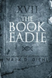 The Book of Eadie: Volume One of the Seventeen Trilogy