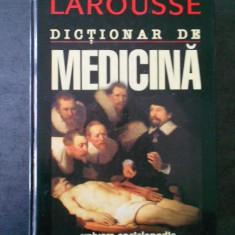 DICTIONAR DE MEDICINA LAROUSSE  (1998, editie cartonata)