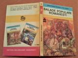 Balade populare romanesti - Colectia Biblioteca Pentru Toti Copiii nr. 79, Alta editura, 1984