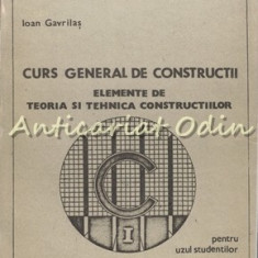 Curs General De Constructii - Ioan Gavrilas - Tiraj: 250 Exemplare
