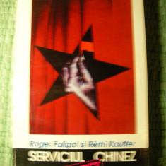 SERVICIUL SECRET CHINEZ - ROGER FALIGOT , REMI KAUFFER,375 pag.