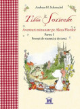 Tilda Soricela- Aventuri minunate pe Aleea Florilor - Partea I, povesti de toamna si de iarna/Andreas H. Schmachtl, Didactica Publishing House