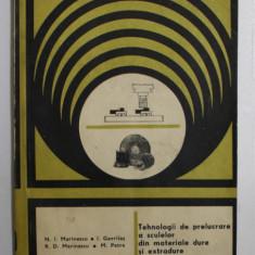 TEHNOLOGII DE PRELUCARE A SCULELOR DIN MATERIALE DURE SI EXTRADURE de N. I. MARINESCU ...M. PETRE , 1985
