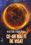 Ce-ar mai fi de visat | Victor Farcasel
