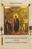 Canoane de rugaciune catre Sfantul Apostol Toma - Sfantul Iosif Imnograful