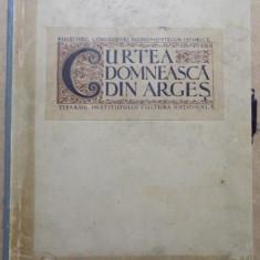 CURTEA DOMNEASCA DIN ARGES , CULTURA NATIONALA ,BUCURESTI 1923