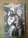 INTOARCEREA DIN RAI de MIRCEA ELIADE , Bucuresti 1992
