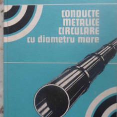 CONDUCTE METALICE CIRCULARE CU DIAMETRU MARE - D. MATEESCU, MARIA IVAN