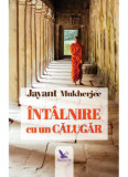Intalnire cu un calugar/Jayant Mukherjee