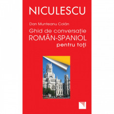 Ghid de conversa?ie roman-spaniol pentru toti - Dan Munteanu