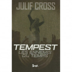 Tempest. Les ennemis du temps - Julie Cross
