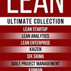 Lean: Ultimate Collection - Lean Startup, Lean Analytics, Lean Enterprise, Kaizen, Six Sigma, Agile Project Management, Kanb