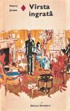 Varsta ingrata editura Eminescu Henry James 1978