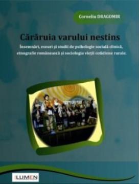 Cararuia varului nestins. Insemnari, eseuri si studii de psihologie sociala clinica,etnografie romaneasca si sociologia vietii cotidiene rurale - Corn foto