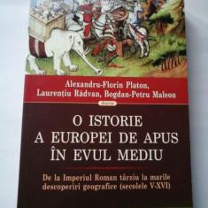O ISTORIE A EUROPEI DE APUS IN EVUL MEDIU - A.F. PLATON, L. RADVAN, B.P. MALEON