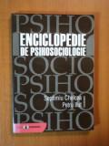 ENCICLOPEDIE DE PSIHOSOCIOLOGIE de SEPTIMIU CHELCEA, PETRU ILUT 2003