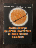 GHEORGHE I. BODEA ... - ADMINISTRATIA MILITARA HORTHYSTA IN NORD VESTUL ROMANIEI