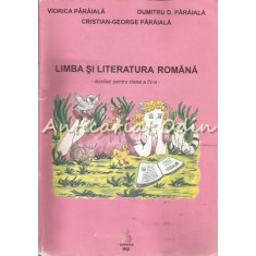 Limba Si Literatura Romana. Auxiliar Pentru Clasa A IV-A - Viorica Paraiala