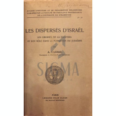 LES DISPERSES D \' ISRAEL LES ORIGINES DE LA DIASPORA ET SON ROLE LA FORMATION DU JUDAISME, 1929 - A . CAUSSE