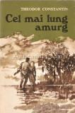 Cel Mai Lung Amurg. Nuvele - Theodor Constantin, 1976