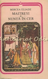 Cumpara ieftin Maitreyi. Nunta In Cer - Mircea Eliade