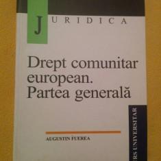 Drept comunitar european. Partea generala - Augustin Fuerea (Editura All Beck)