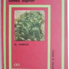 Lumea algelor – Al. Ionescu