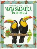 Viața sălbatică a lumii. În junglă