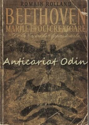 Beethoven. Marile Epoci Creatoare - Romain Rolland