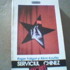 Roger Faligot si Remi Kauffer - SERVICIUL CHINEZ SECRET {1993 }