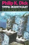 Philip K. Dick - Timpul dezarticulat (NEMIRA SF) stare: ca noua