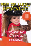 Fise de lucru diferentiate: comunicare in limba romana - Clasa 2 - Georgiana Gogoescu