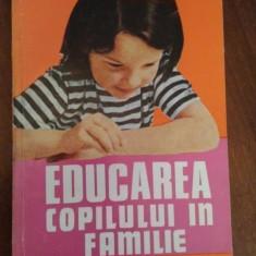 Educarea copilului in familie – M. Caraj
