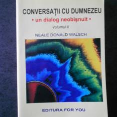 NEALE DONALD WALSCH - CONVERSATII CU DUMNEZEU volumul 2