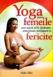 Yoga pentru femeile care aspiră să fie sănătoase, armonioase, inteligente și fericite