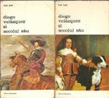 Diego Velazquez si secolul sau - Carl Justi ( 2 volume )