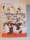 ROMANIA SI RAZBOIUL MONDIAL DIN 1939-1945 - GH. BUZATU (DEDICATIE)