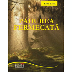 Padurea fermecata - Karin ZALL