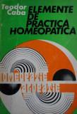 Elemente de practica homeopatica - Teodor Caba
