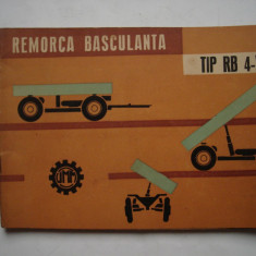 Remorca basculanta tip RB 4-VI. Notita tehnica cu instructiuni de expolatare