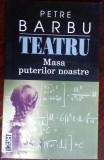 PETRE BARBU - TEATRU: MASA PUTERILOR NOASTRE (CEA MAI BUNA PIESA / UNITER 2016)