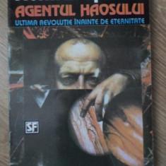 AGENTUL HAOSULUI - NORMAN SPINRAD