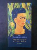F. G. HAGHENBECK - CARTEA SECRETA A FRIDEI KAHLO