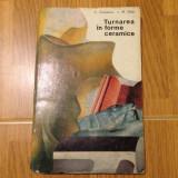 Turnarea in forme ceramice/C. Cosneanu, M. Vida/Ed. Tehnica/1978