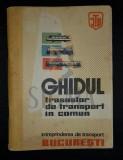 INTREPRINDEREA DE TRANSPORT IN COMUN (ITB) - GHIDUL TRASEELOR DE TRANSPORT IN COMUN, Anii '60, Bucuresti